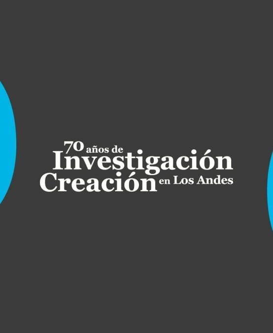 Los Andes celebra 70 años de investigación y creación