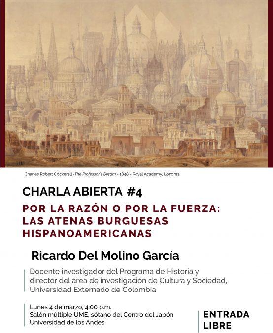 Charla: Por la razón o por la fuerza: Las Atenas burguesas hispanoamericanas
