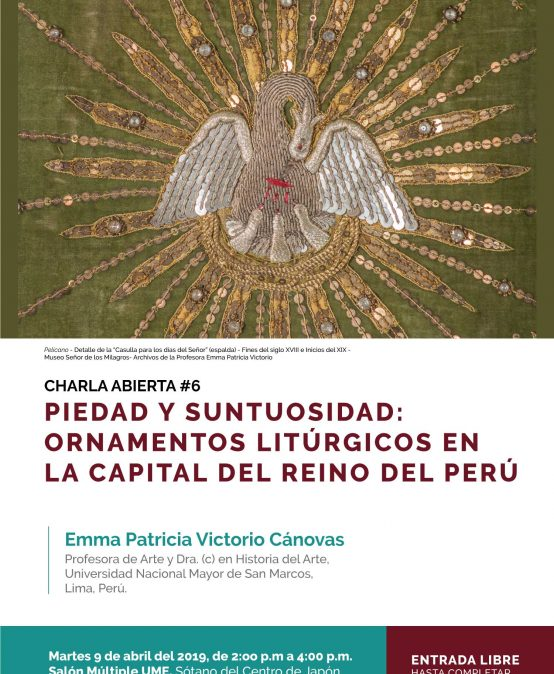 Charla abierta #6 – Piedad y suntuosidad: ornamentos litúrgicos en la capital del reino del Perú
