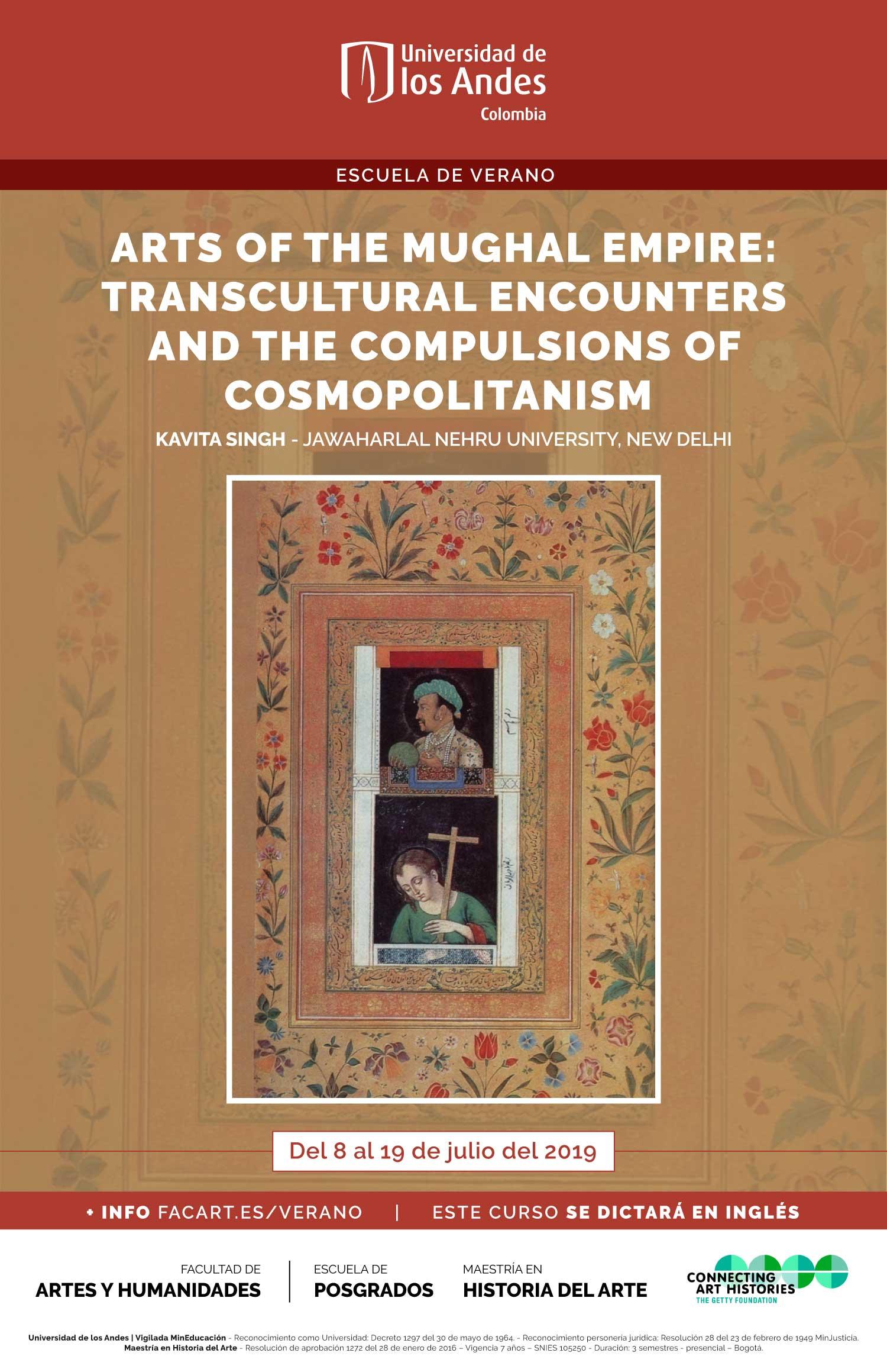 Curso de verano: Arts-of-the-mughal-empire---transcultural-encounters-and-the-compulsion-of-cosmopolitanism---Escuela-de-verano---de-Posgrados---Facultad-de-Artes-y-Humanidades---Universidad-de-los-Andes