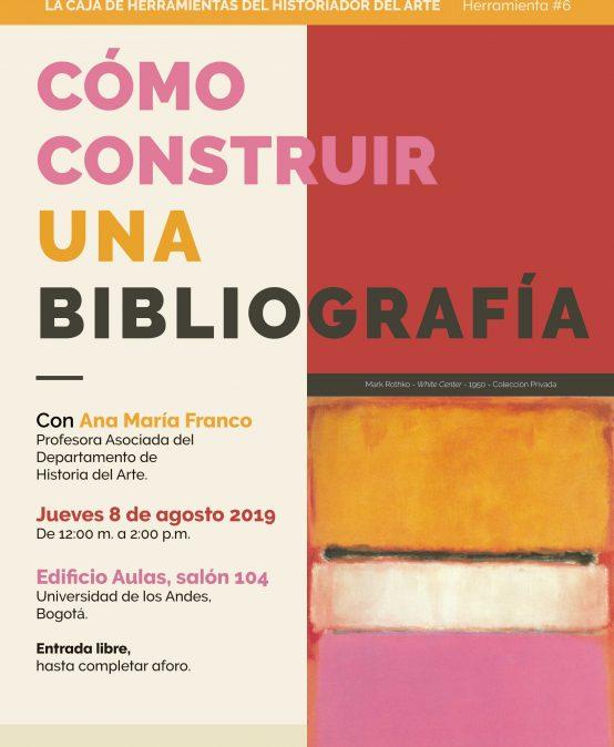 Cómo construir una bibliografía – Herramienta #6 del historiador del arte