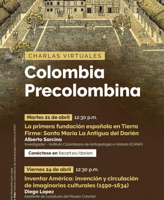 Charlas Virtuales: Colombia Precolombina. La primera fundación española en Tierra Firme: Santa María La Antigua del Darién