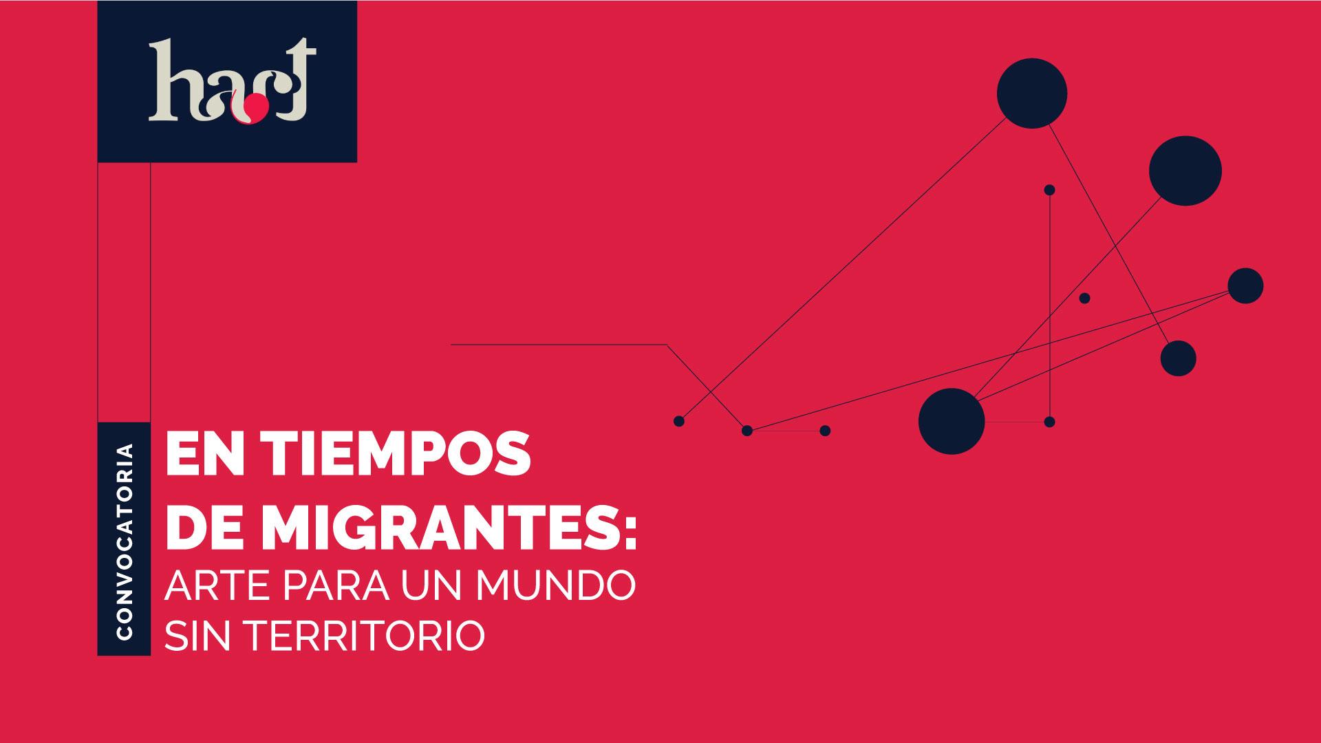 Convocatoria Revista H-ART. En tiempos de migrantes: arte para un mundo sin territorio