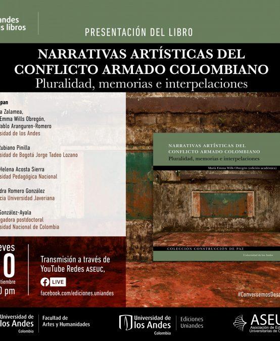 Presentación del libro: Narrativas artísticas del conflicto armado colombiano. Pluralidad, memorias e interpelaciones
